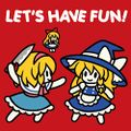 LET'S HAVE FUN!