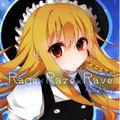 Rage×Raze×Rave