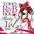 TOHO R&B HOUSE Party Vol.2