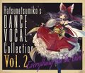 """""""Everything but the Girl"""" Hatsunetsumiko's Dance Vocal Collection Vol.2"""
