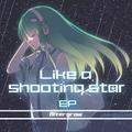 Like a shooting star.EP