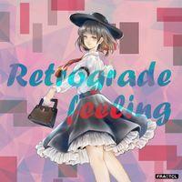 Retrograde feeling