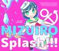 MIZUIRO Splash!!!