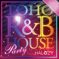 TOHO R&B HOUSE Party Vol.0