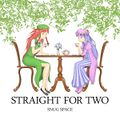 STRAIGHT FOR TWO