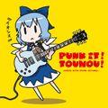 PUNK IT! TOUHOU! -IOSYS HITS PUNK COVERS-