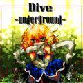 DIVE~UNDERGROUND~