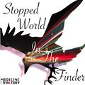 Stopped Worlds In The Finder
