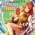 HARDCORE BARRAGE 8