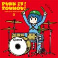 PUNK IT!TOUHOU!3 -IOSYS HITS PUNK COVERS-