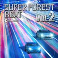 Super Forest Beat VOL.2