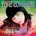 THE BEST OF TOHO EUROBEAT 2014-2015 -NON-STOP MEGA MIX by DJ BOSS-
