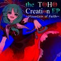 the TOHO Creation EP ~Mountain of Faith~