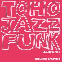 TOHO JAZZFUNK SESSIONS Vol.1