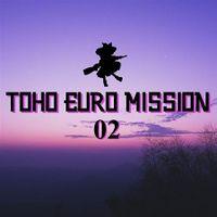 TOHO EURO MISSION 02