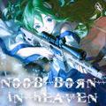 Noob Born In Heaven