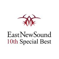 EastNewSound 10th Special Best
