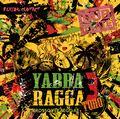 Yabba Ragga Toho 3