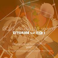 GOLD feat. itori - Studio LIVE version