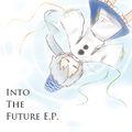Into The Future E.P.