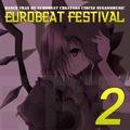 EUROBEAT FESTIVAL VOL.2