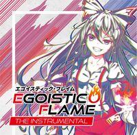 Egoistic Flame the Instrumental