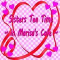 Sisters Tea Time ~in Marisa's Cafe~