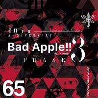 10th Anniversary Bad Apple!! feat.nomico PHASE 3